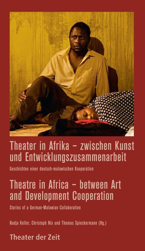 Theater in Afrika - zwischen Kunst und Entwickl...