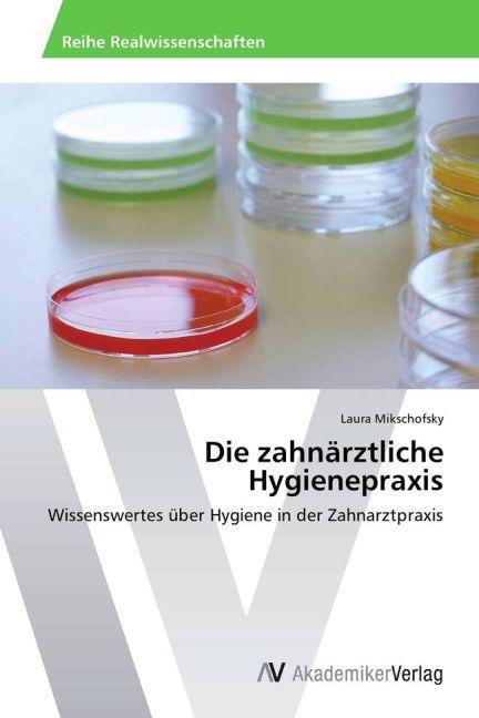 Die zahnärztliche Hygienepraxis