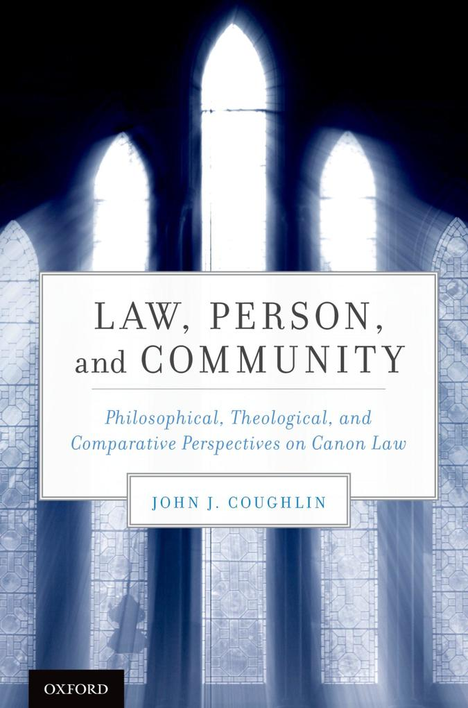 Law, Person, and Community: Philosophical, Theo...
