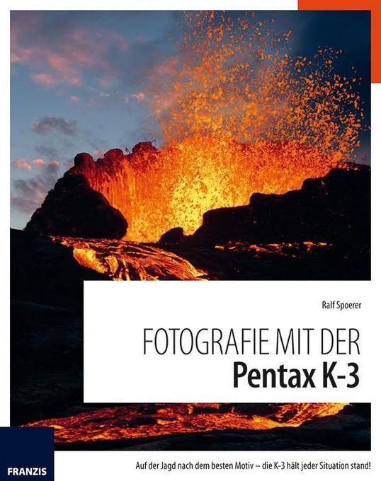 Fotografie mit der PENTAX K3 als Buch von Ralf ...