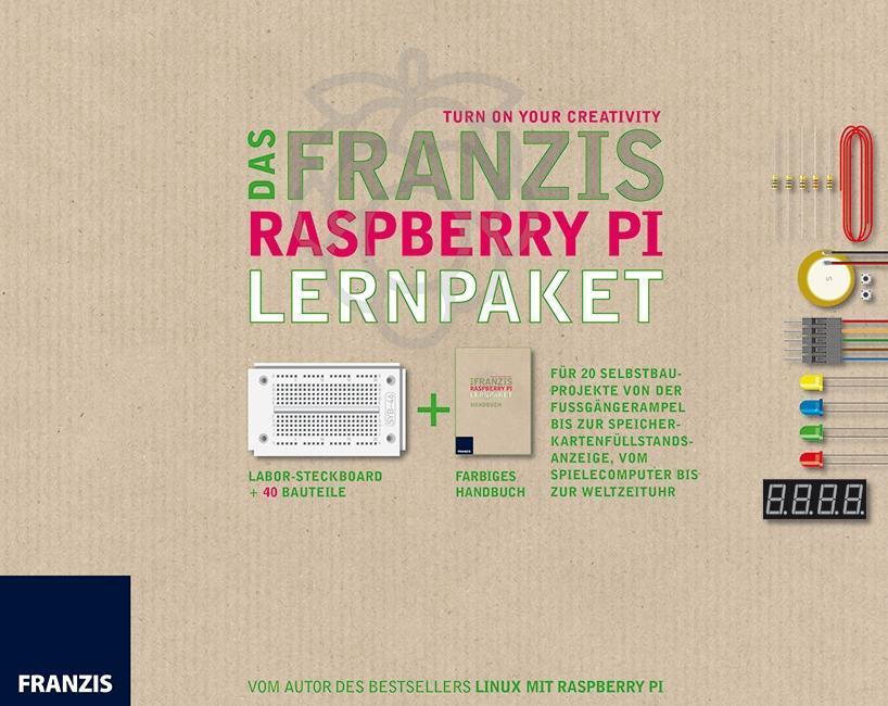 Das Franzis Raspberry Pi Lernpaket - Gültig für...