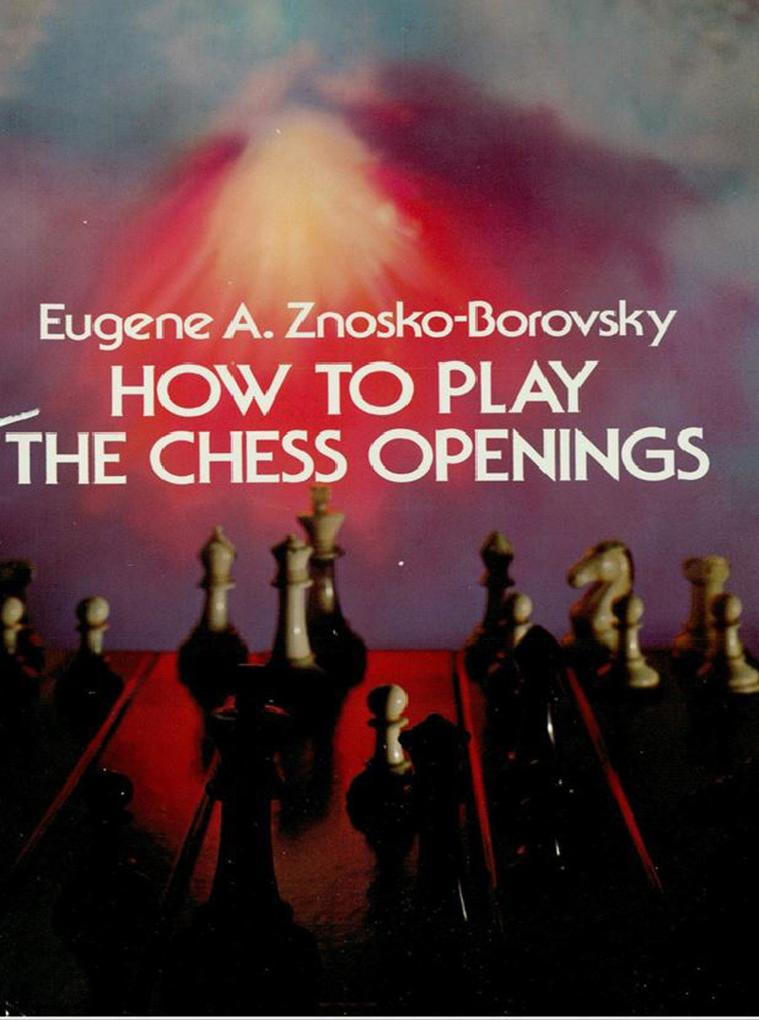 How to Play the Chess Openings als eBook Downlo...