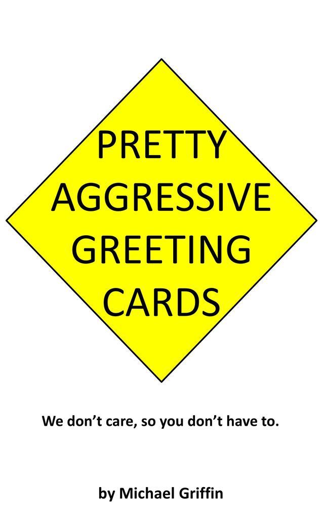 Pretty Aggressive Greeting Cards als eBook Down...