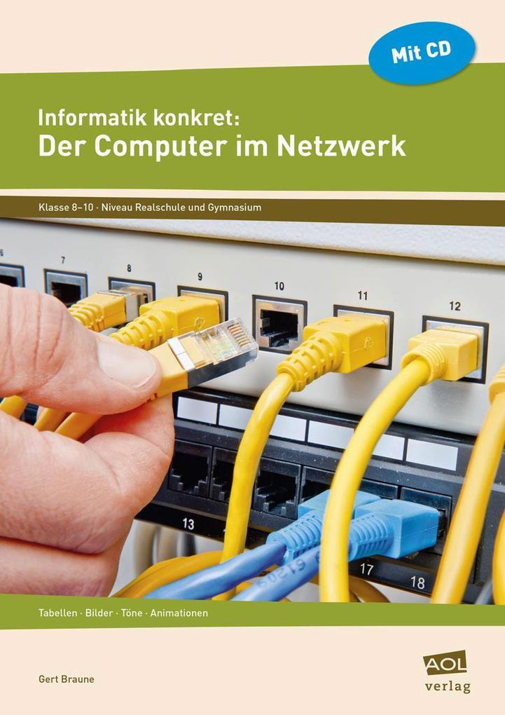 Informatik konkret: Der Computer im Netzwerk al...