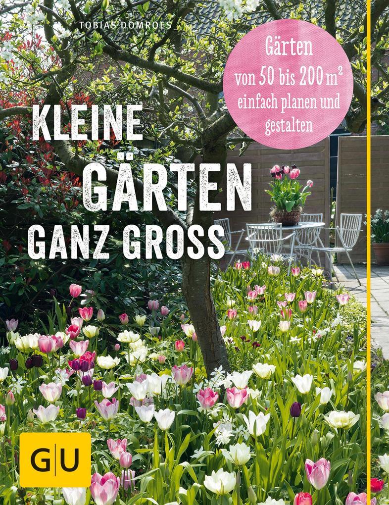 Kleine Gärten ganz groß als eBook Download von ...