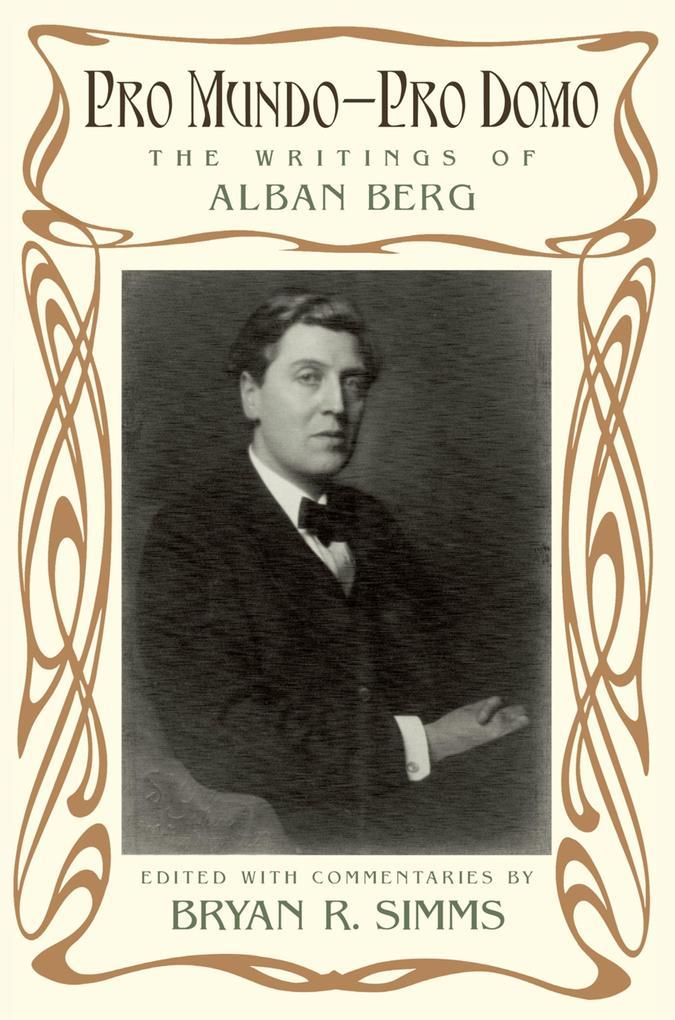Pro Mundo - Pro Domo: The Writings of Alban Ber...
