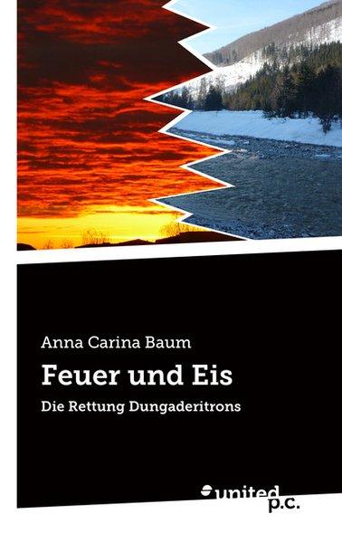 Feuer und Eis als Buch von Anna Carina Baum - Anna Carina Baum