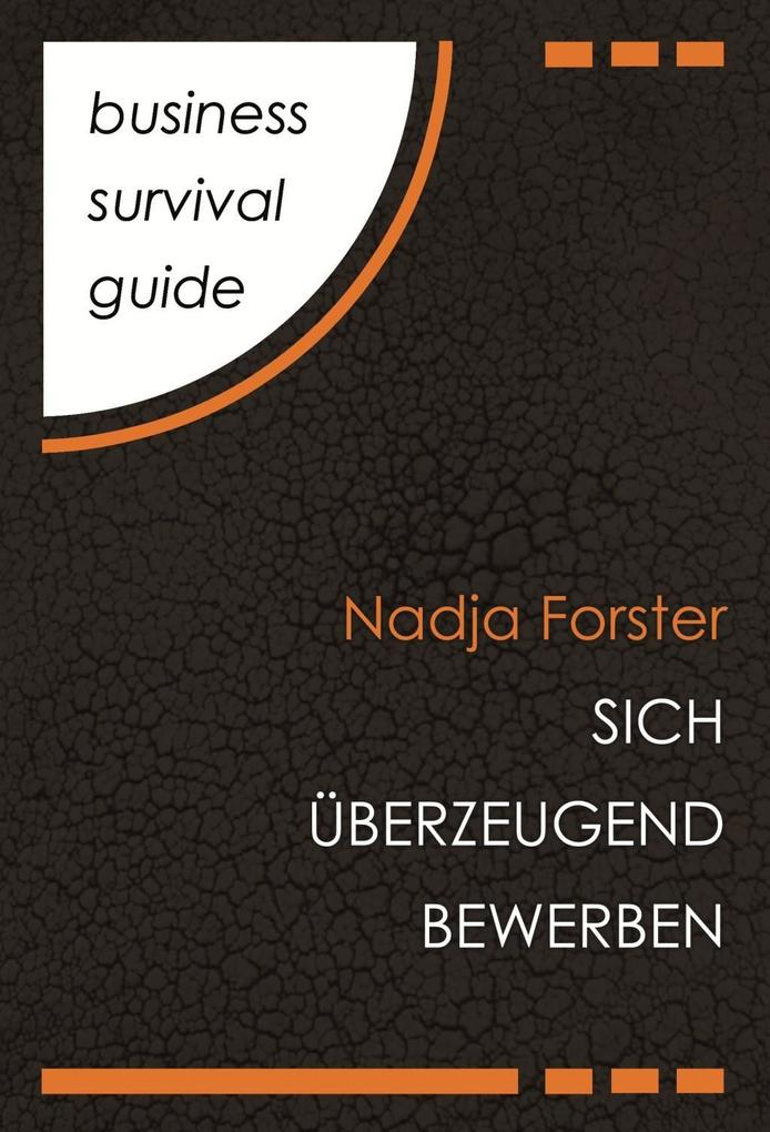 Business Survival Guide: Sich überzeugend bewer...