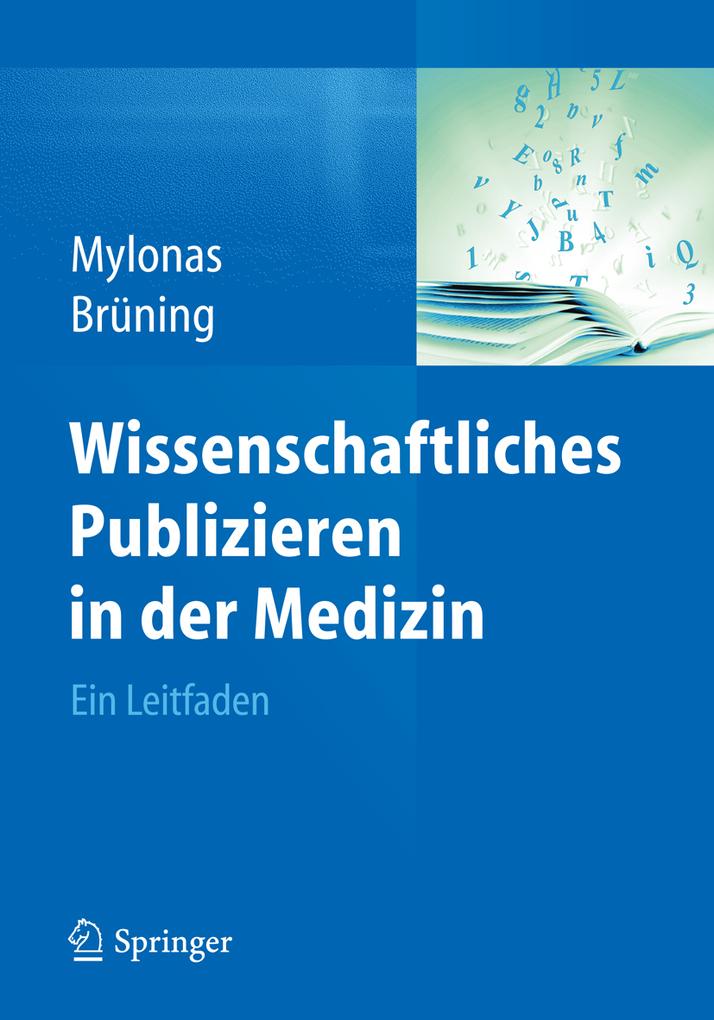 Wissenschaftliches Publizieren in der Medizin als eBook Download von Ioannis Mylonas, Ansgar Brüning, Ioannis Mylonas, Ansgar Brüning - Ioannis Mylonas, Ansgar Brüning, Ioannis Mylonas, Ansgar Brüning