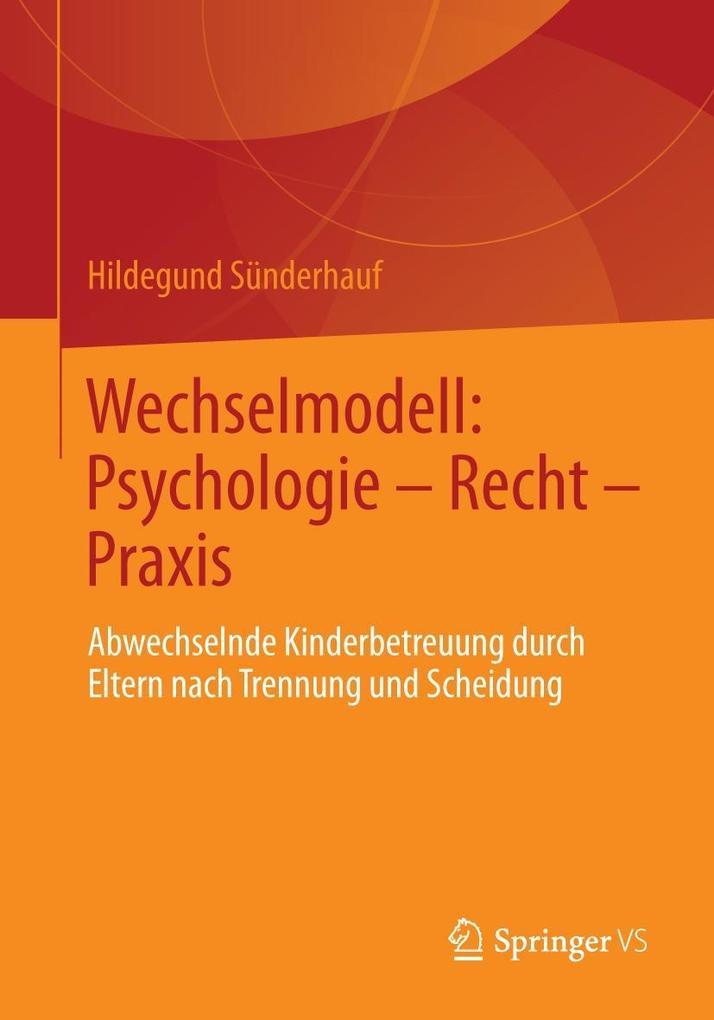 Wechselmodell: Psychologie ´ Recht ´ Praxis als...