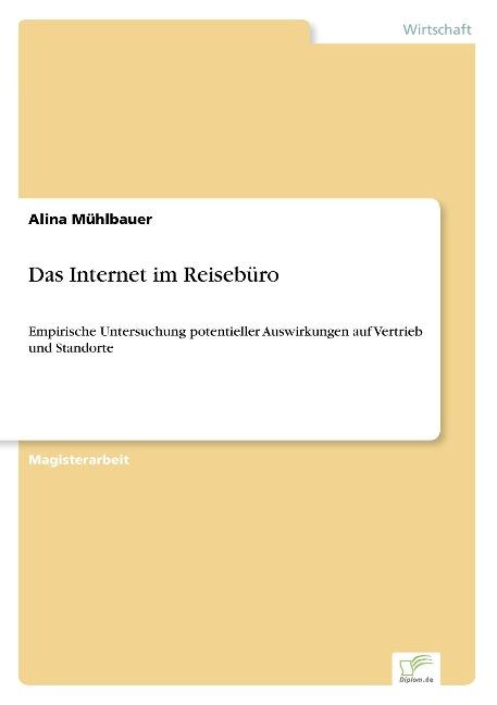Das Internet im Reisebüro als Buch von Alina Mü...