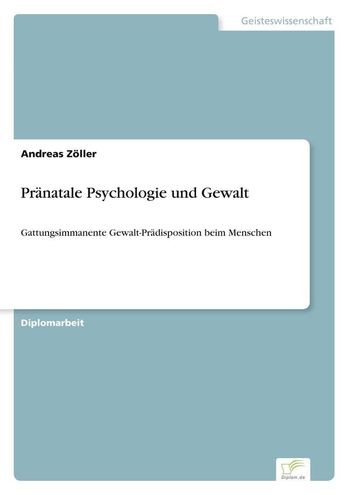 Pränatale Psychologie und Gewalt als Buch von A...