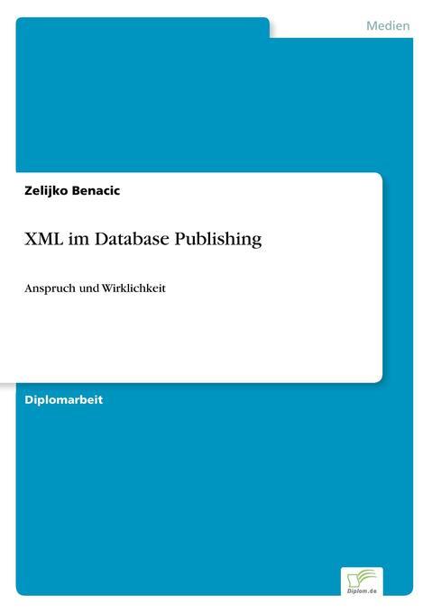 XML im Database Publishing als Buch von Zelijko...