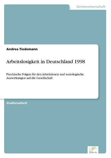 Arbeitslosigkeit in Deutschland 1998 als Buch v...