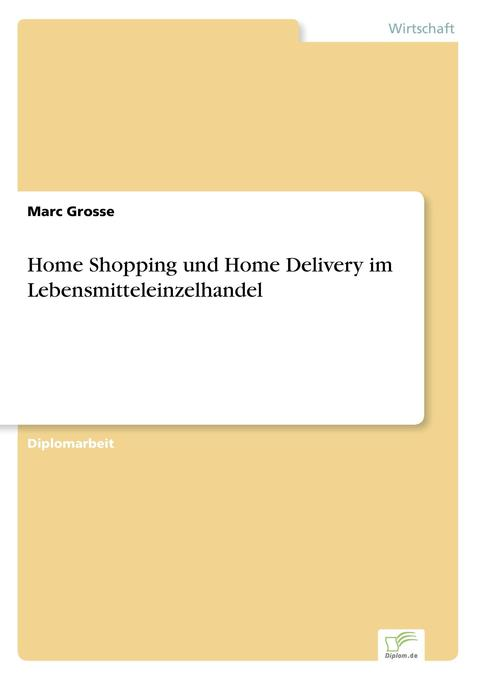 Home Shopping und Home Delivery im Lebensmittel...