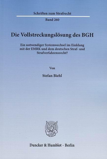 Die Vollstreckungslösung des BGH als Buch von S...