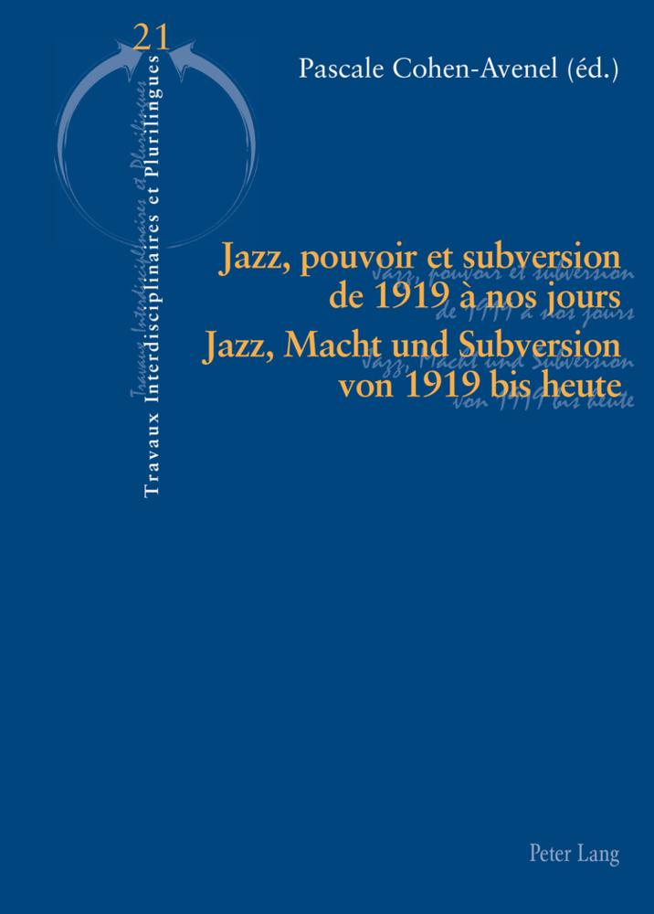 Jazz, pouvoir et subversion de 1919 à nos jours...