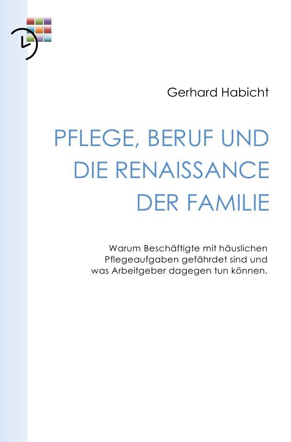 Pflege, Beruf und die Renaissance der Familie a...