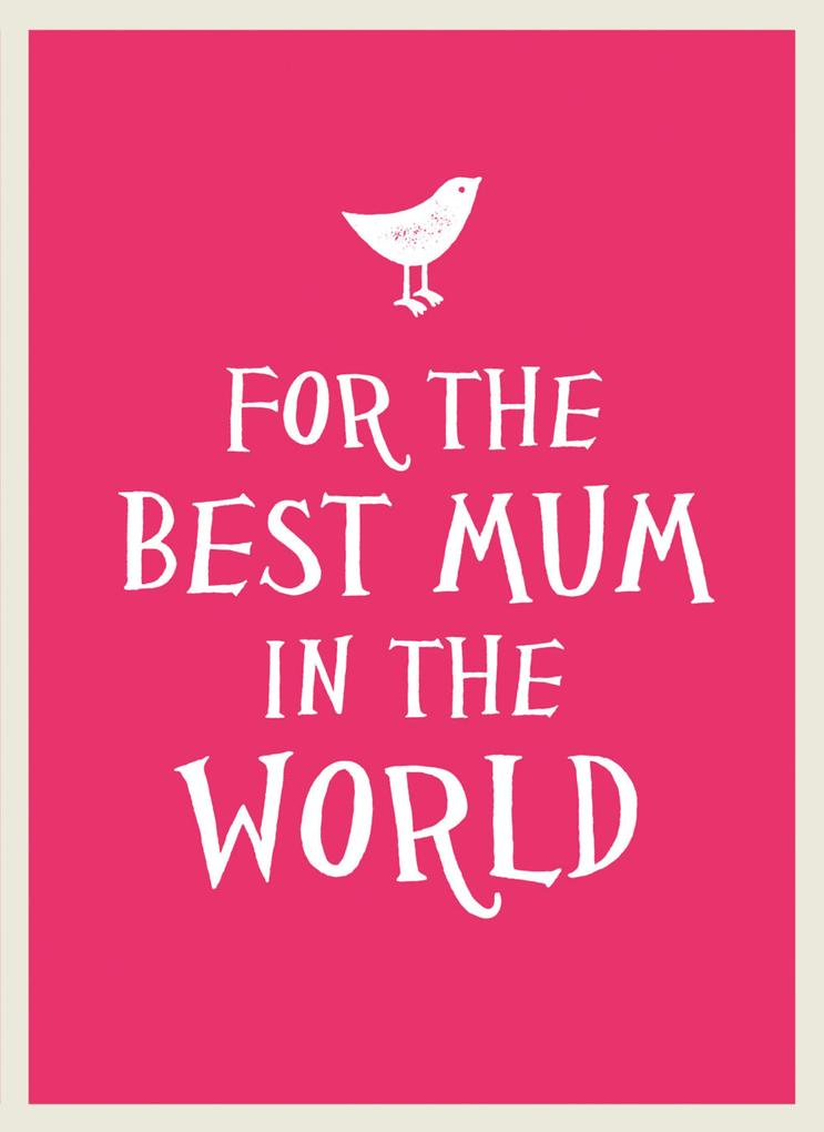 For the Best Mum in the World als eBook Downloa...