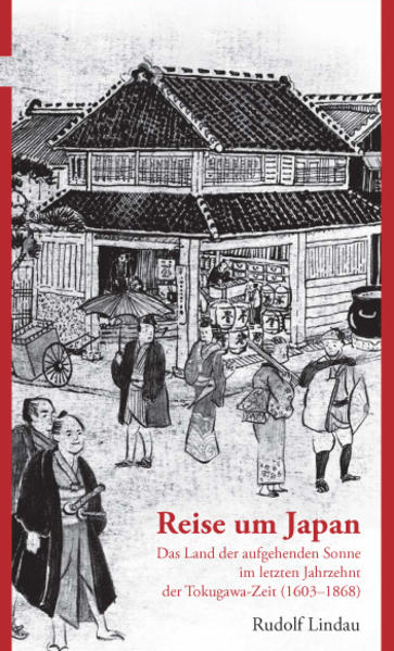 Reise um Japan als Buch von Rudolf Lindau