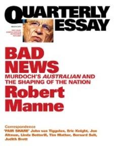 Quarterly Essay 43 Bad News als eBook Download ...