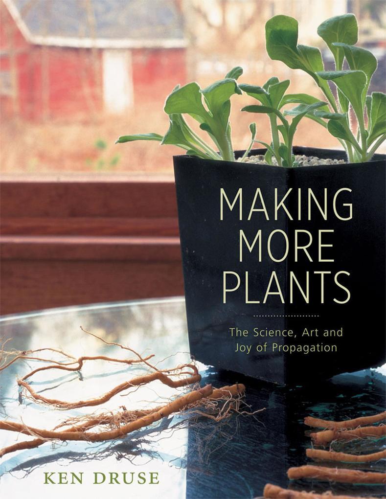Making More Plants als eBook Download von Ken D...
