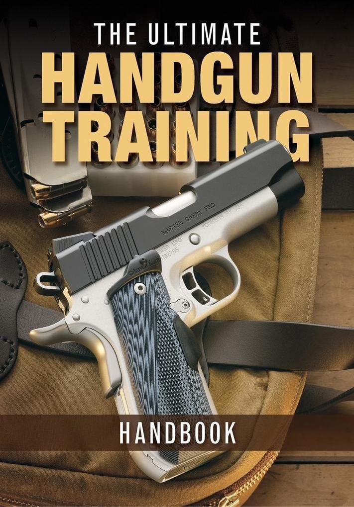 The Ultimate Handgun Training Handbook als eBoo...