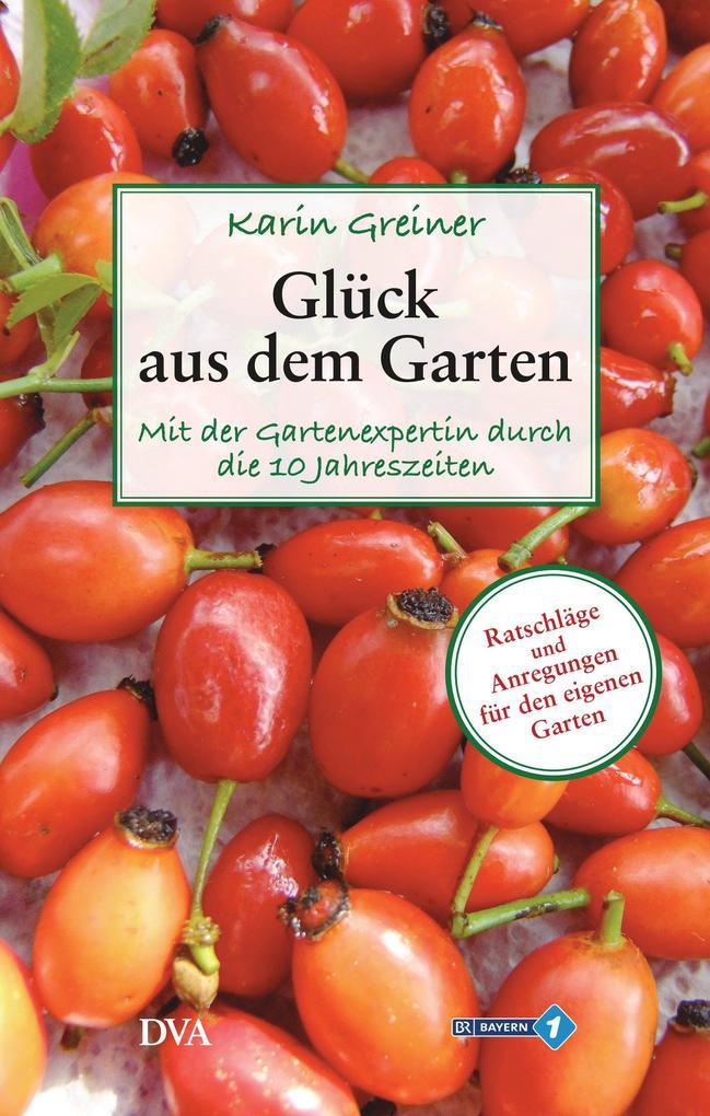 Glück aus dem Garten als eBook Download von Kar...