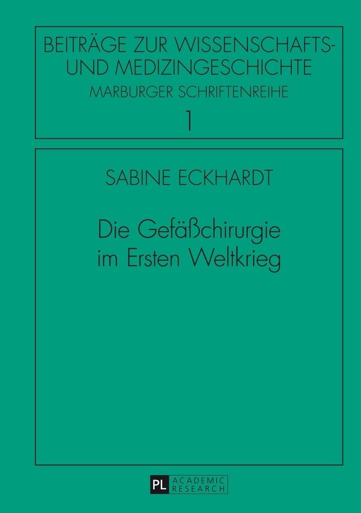 Die Gefäßchirurgie im Ersten Weltkrieg als Buch...