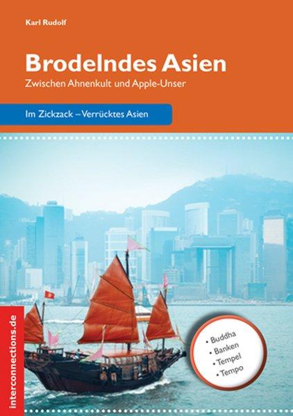 Brodelndes Asien als Buch von Karl Rudolf