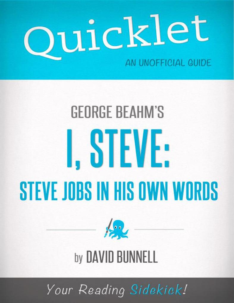 Quicklet On George Beahm´s I, Steve: Steve Jobs...