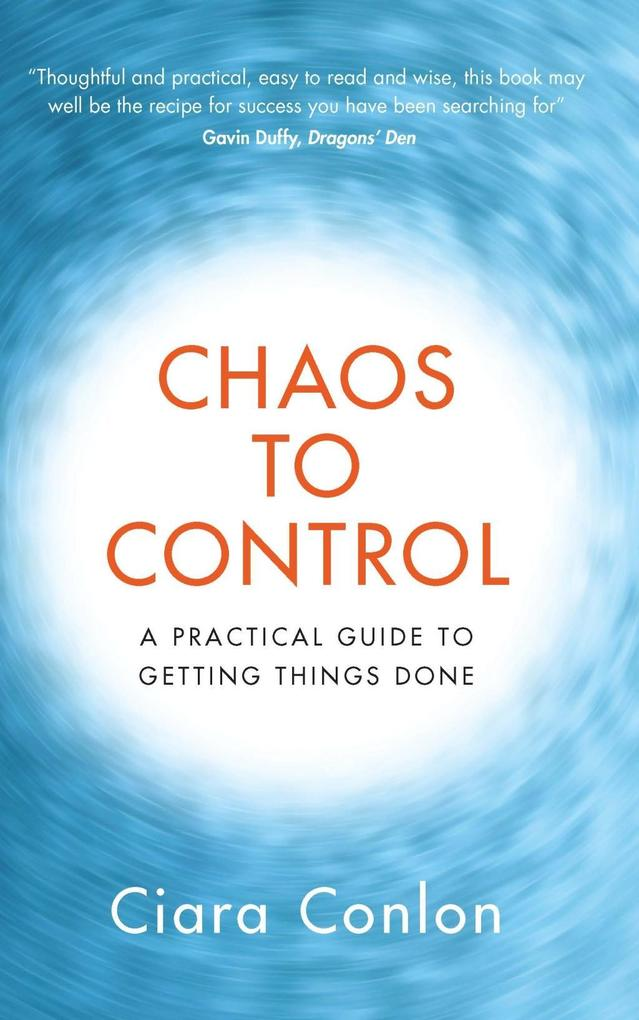 Chaos to Control: A Practical Guide to Getting ...