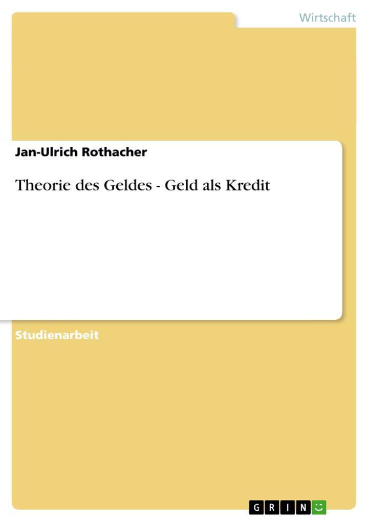 Theorie des Geldes - Geld als Kredit als Buch v...