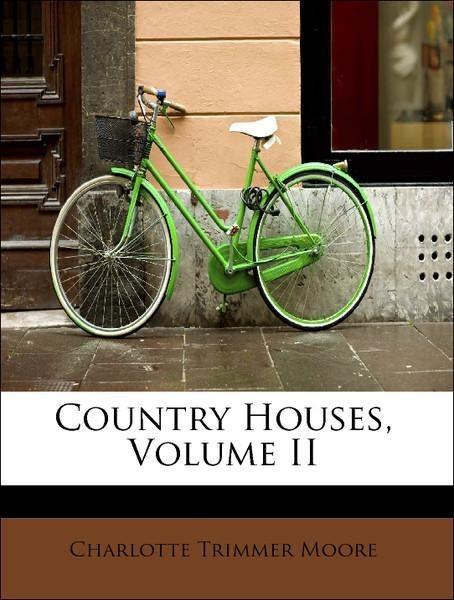 Country Houses, Volume II als Taschenbuch von C...