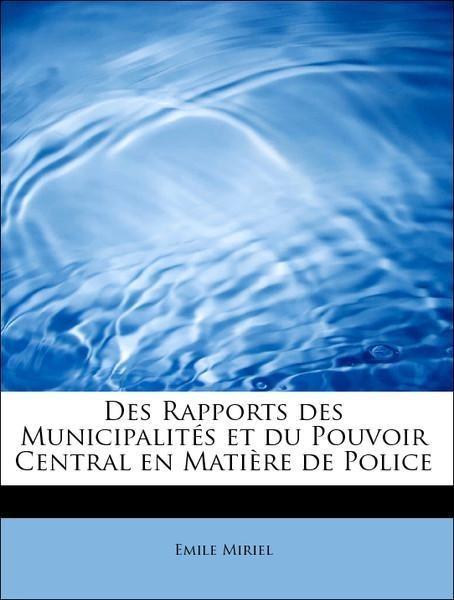 Des Rapports des Municipalités et du Pouvoir Ce...