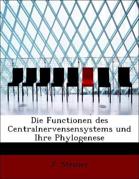 Die Functionen des Centralnervensensystems und ...