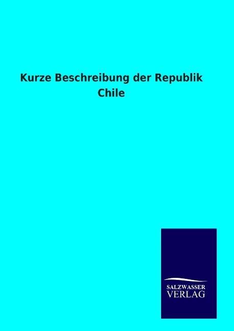 9783846094617 - ohne Autor: Kurze Beschreibung der Republik Chile als Buch von ohne Autor - Libro