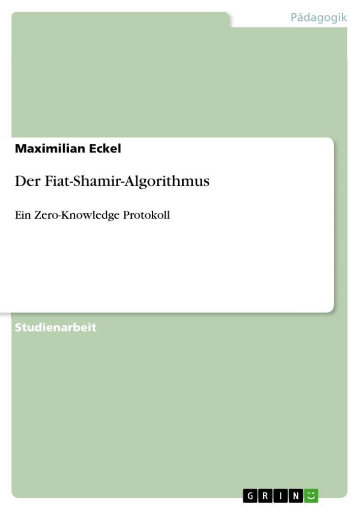 Der Fiat-Shamir-Algorithmus als Buch von Maximi...