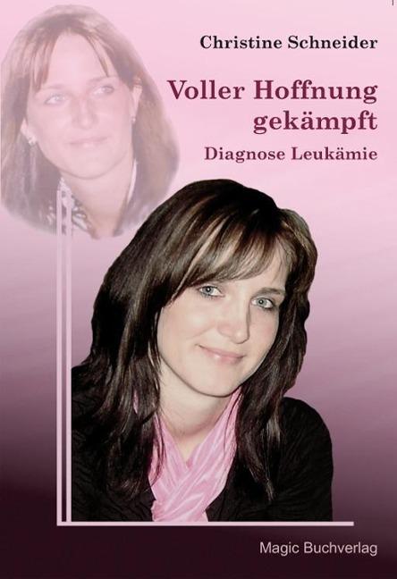 Voller Hoffnung gekämpft - Diagnose Leukämie al...