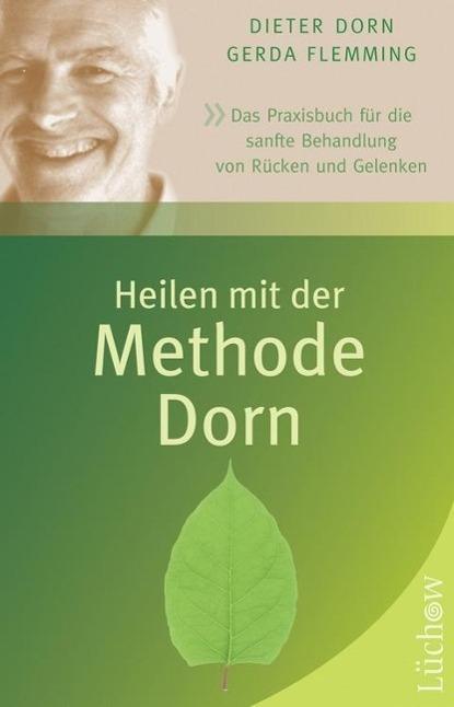 Heilen mit der Methode Dorn als Buch von Dieter...