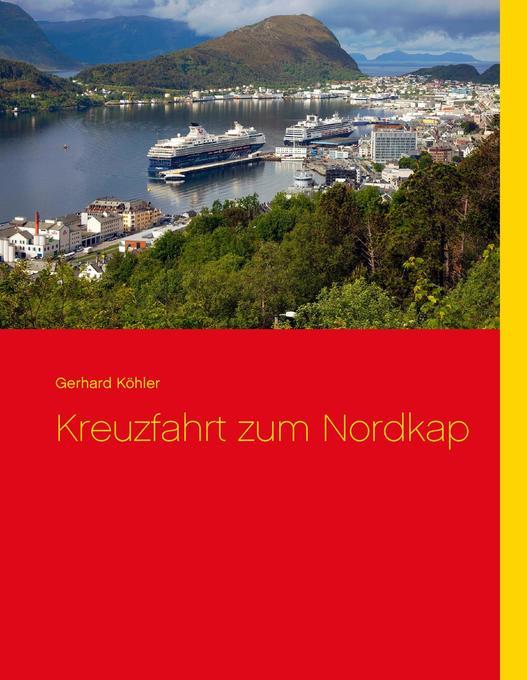 Kreuzfahrt zum Nordkap als Buch von Gerhard Köhler