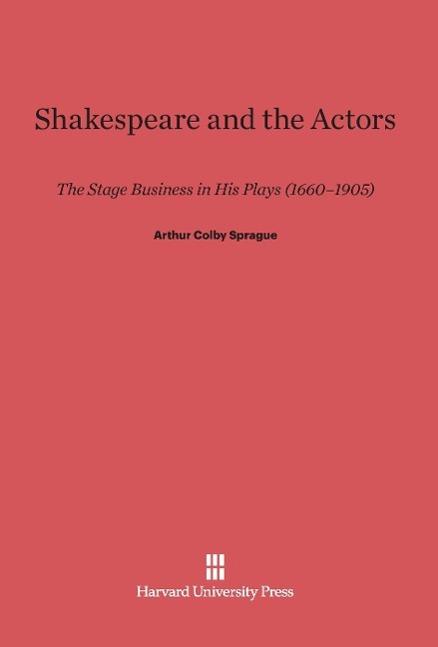 Shakespeare and the Actors als Buch von Arthur ...