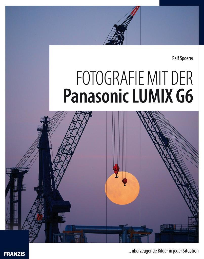 Fotografie mit der Panasonic Lumix G6 als eBook...