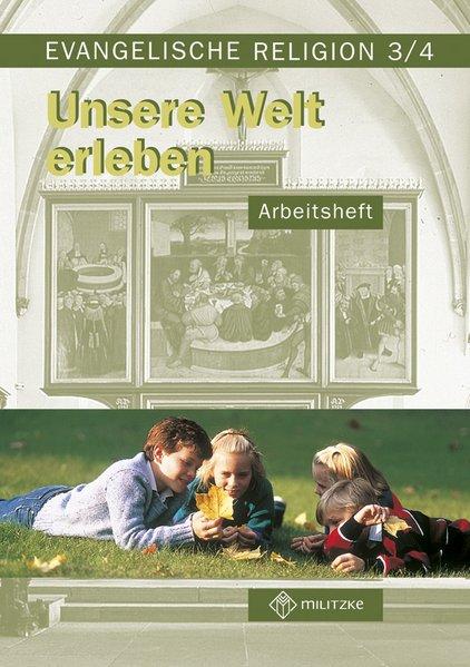 Evangelische Religion. Klassen 3/4. Unsere Welt...