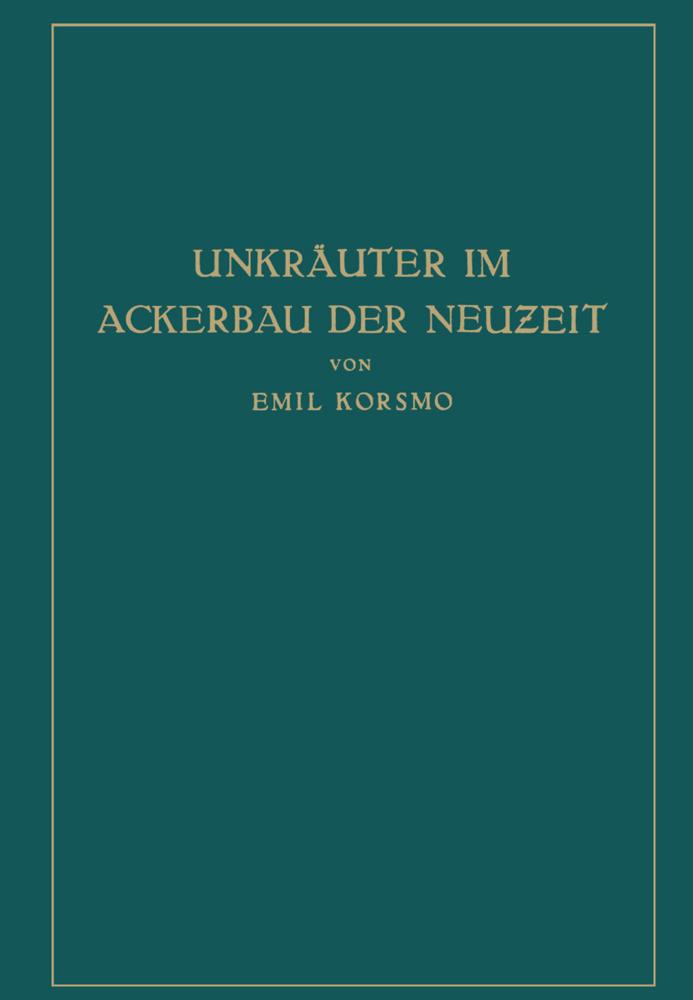 Unkräuter im Ackerbau der Neuzeit als Buch von ...