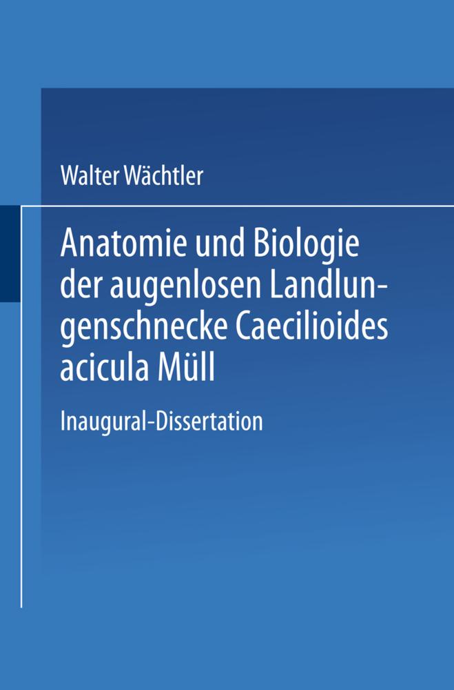 Anatomie und Biologie der augenlosen Landlungen...