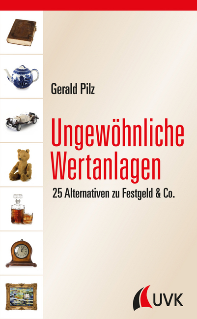 Ungewöhnliche Wertanlagen als Buch von Gerald Pilz