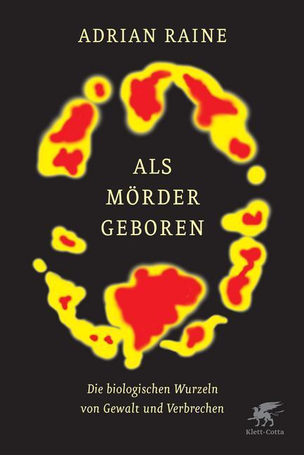 Als Mörder geboren als Buch von Adrian Raine