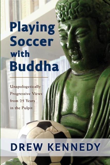 Playing Soccer with Buddha als Taschenbuch von ...