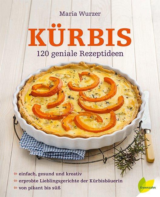 Kürbis: 120 geniale Rezeptideen als Buch von Ma...